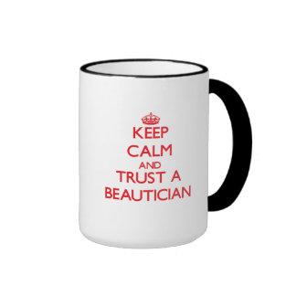 Keep Calm and Trust a Beautician Mugs
