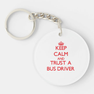 Keep Calm and Trust a Bus Driver Double-Sided Round Acrylic Keychain