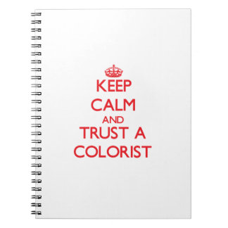 Keep Calm and Trust a Colorist Notebooks