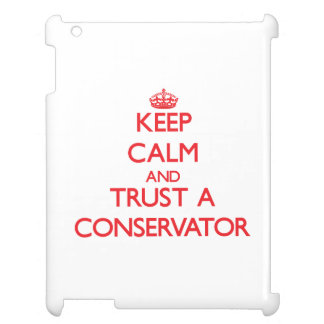 Keep Calm and Trust a Conservator iPad Case