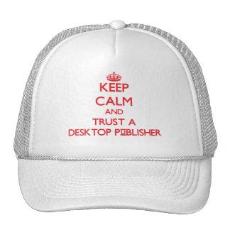 Keep Calm and Trust a Desktop Publisher Trucker Hat