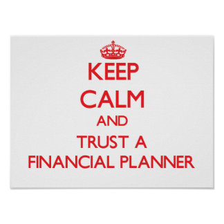 Keep Calm and Trust a Financial Planner Print