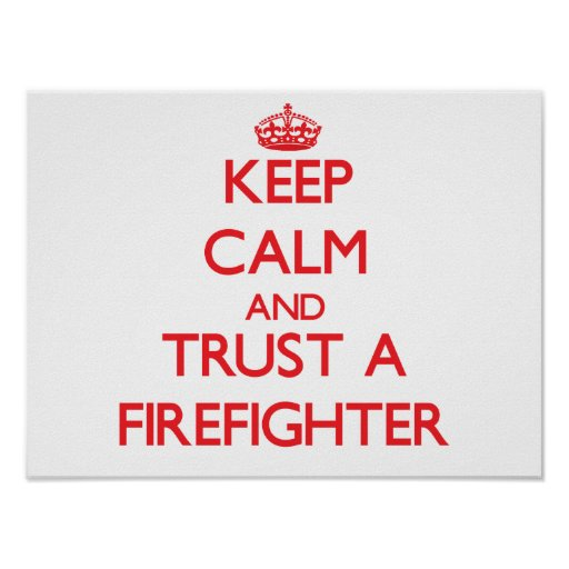 Keep Calm and Trust a Firefighter Posters