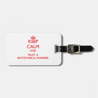 Keep Calm and Trust a Geotechnical Engineer Luggage Tag