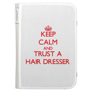 Keep Calm and Trust a Hair Dresser Kindle Keyboard Case