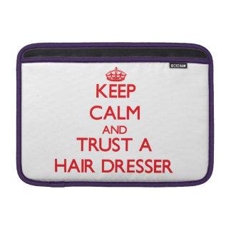 Keep Calm and Trust a Hair Dresser MacBook Sleeve