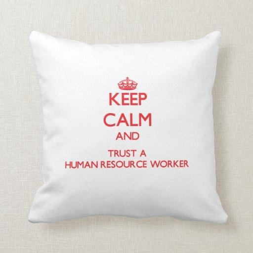 Keep Calm and Trust a Human Resource Worker Pillows