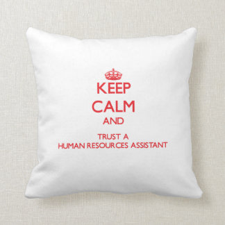 Keep Calm and Trust a Human Resources Assistant Throw Pillow