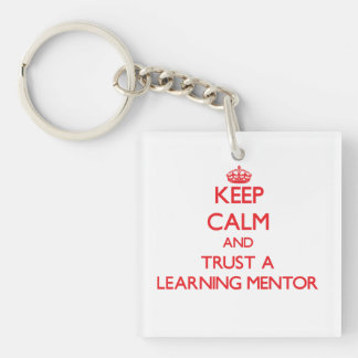 Keep Calm and Trust a Learning Mentor Single-Sided Square Acrylic Keychain