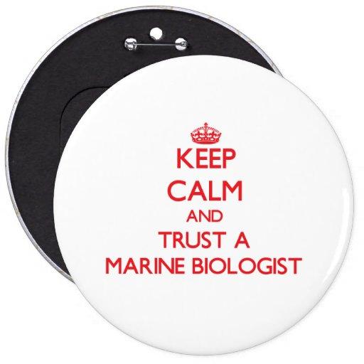 Keep Calm and Trust a Marine Biologist Pinback Buttons