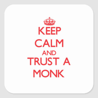 Keep Calm and Trust a Monk Square Stickers