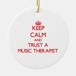 Keep Calm and Trust a Music arapist Ornament