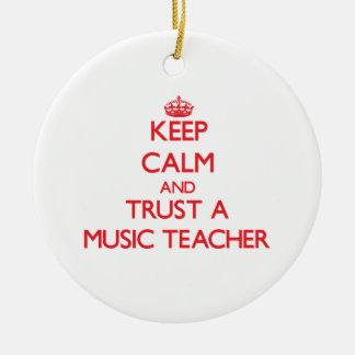 Keep Calm and Trust a Music Teacher Ornaments