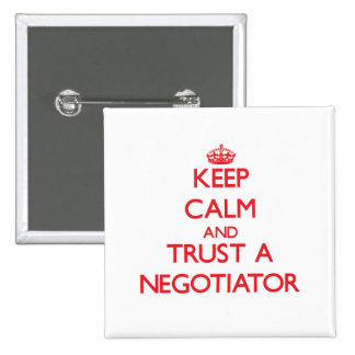 Keep Calm and Trust a Negotiator 2 Inch Square Button