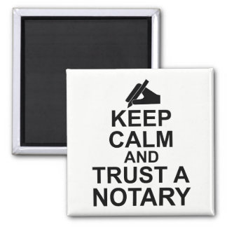 Keep Calm and Trust a Notary Magnet