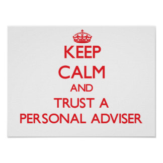 Keep Calm and Trust a Personal Adviser Poster