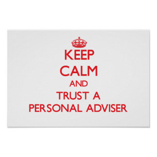 Keep Calm and Trust a Personal Adviser Posters