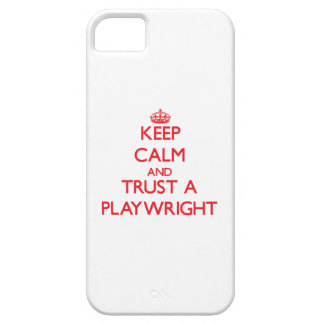 Keep Calm and Trust a Playwright iPhone 5 Cases
