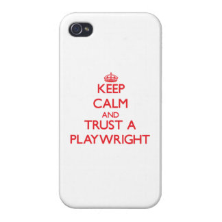 Keep Calm and Trust a Playwright Covers For iPhone 4