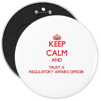 Keep Calm and Trust a Regulatory Affairs Officer Pins
