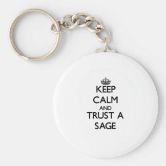 Keep Calm and Trust a Sage Key Chains