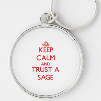 Keep Calm and Trust a Sage Keychain