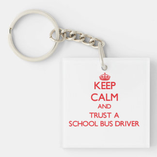 Keep Calm and Trust a School Bus Driver Double-Sided Square Acrylic Keychain