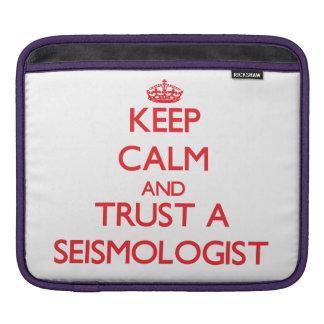 Keep Calm and Trust a Seismologist iPad Sleeve