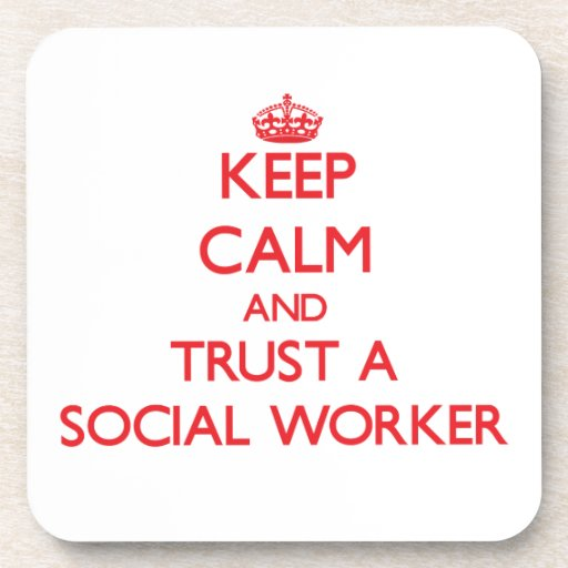 Keep Calm and Trust a Social Worker Drink Coasters