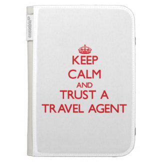 Keep Calm and Trust a Travel Agent Kindle 3 Covers