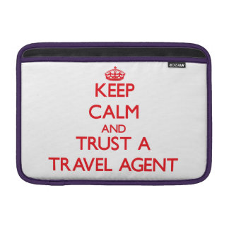 Keep Calm and Trust a Travel Agent Sleeve For MacBook Air