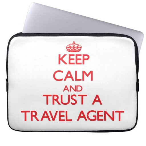 Keep Calm and Trust a Travel Agent Computer Sleeves