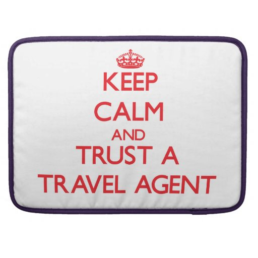 Keep Calm and Trust a Travel Agent Sleeve For MacBooks
