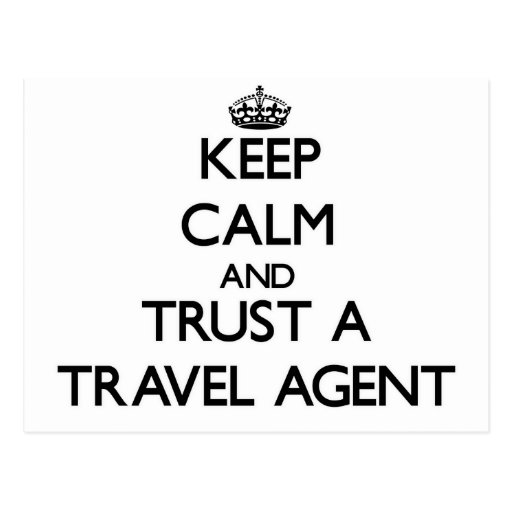 Keep Calm and Trust a Travel Agent Postcards
