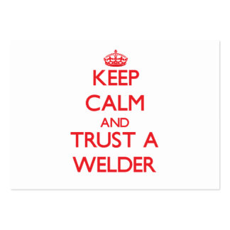 Keep Calm and Trust a Welder Large Business Card