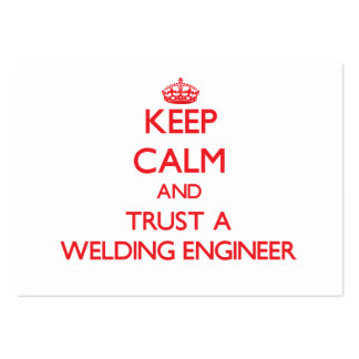 Keep Calm and Trust a Welding Engineer Business Cards
