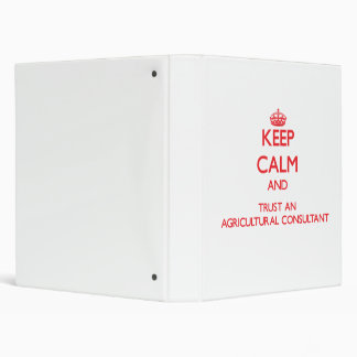 Keep Calm and Trust an Agricultural Consultant Vinyl Binders