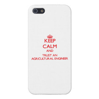 Keep Calm and Trust an Agricultural Engineer Cover For iPhone 5