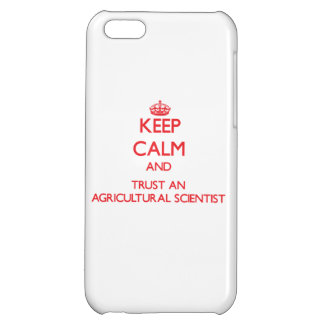 Keep Calm and Trust an Agricultural Scientist Cover For iPhone 5C