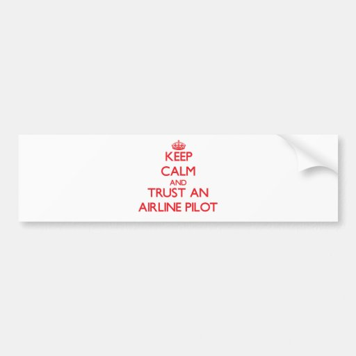 Keep Calm and Trust an Airline Bumper Sticker