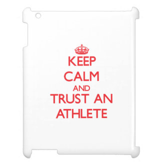 Keep Calm and Trust an Athlete Case For The iPad 2 3 4