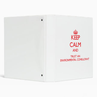 Keep Calm and Trust an Environmental Consultant Vinyl Binders