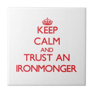 Keep Calm and Trust an Ironmonger Tile