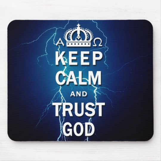 Keep Calm And Trust God Mousepad