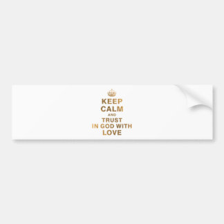 keep calm and trust in god with love bumper sticker