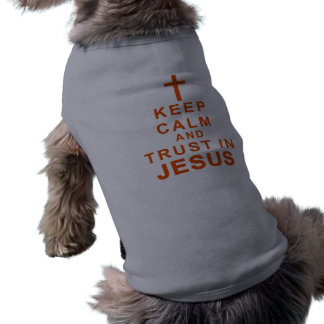 Keep Calm and Trust in Jesus Christian Dog Shirts