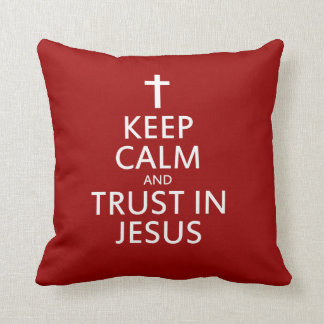 Keep Calm and trust in Jesus Throw Pillow