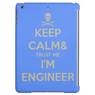 Keep calm and trust me I am engineer iPad Air Cover