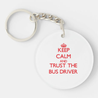 Keep Calm and Trust the Bus Driver Double-Sided Round Acrylic Keychain