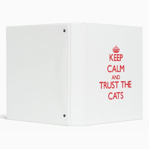 Keep calm and Trust the Cats Binders